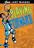 Playing Forward (Team Jake Maddox Sports Stories)