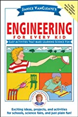 Janice VanCleave's Engineering for Every Kid: Easy Activities That Make Learning Science Fun (Science for Every Kid Series Book 119) Kindle Edition