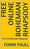 Free Online Bohemian Rhapsody: Free HD Bohemian Rhapsody