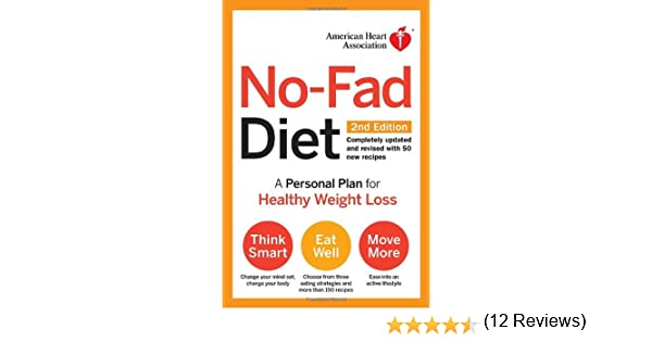 American Heart Association No Fad Diet 2nd Edition A Personal Plan For Healthy Weight Loss 9780307407597 Amazon Books