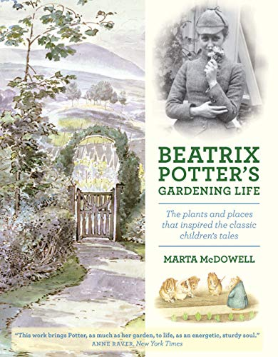 Beatrix Potter's Gardening Life: The Plants and Places That Inspired the Classic Children's Tales (Garden Life)