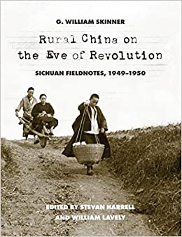 Rural China on the Eve of Revolution: Sichuan Fieldnotes, 1949-1950