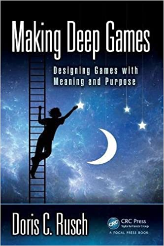 Making deep games designing games with meaning and purpose making deep games designing games with meaning and purpose 1st edition sciox Choice Image