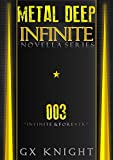Metal Deep: Infinite: Episode 3 - Infinite and Forever