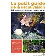Le petit guide de la découvaison: Faire découver une poule pondeuse (Poule's Club)