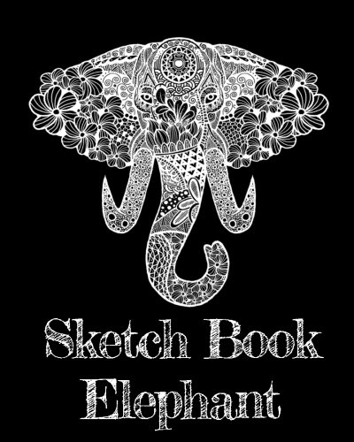 "Sketch Book Elephant: Blank Journals To Write In, Doodle In, Draw In Or Sketch In, 8"" X 10"", 150 Unlined Blank Pages (Blank Notebook & Diary)"
