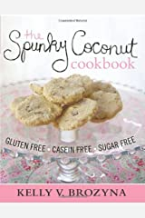 The Spunky Coconut Cookbook: Gluten Free, Casein Free, Sugar Free Paperback