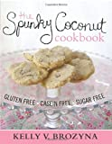 The Spunky Coconut Cookbook: Gluten Free, Casein Free, Sugar Free