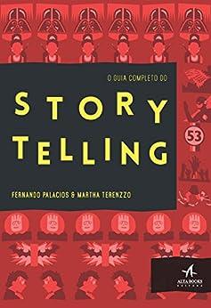 O Guia Completo do Storytelling por [Palacios, Fernando, Terenzzo, Martha]