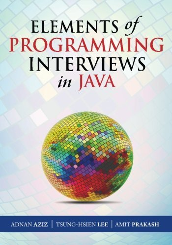 Elements of Programming Interviews in Java by Adnan Aziz (2015-10-06)