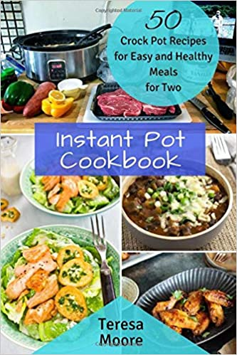 Instant Pot Cookbook 50 Crock Pot Recipes For Easy And Healthy