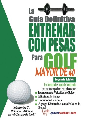 La guia definitiva - Entrenar con pesas para golf - Mayor de 40 (Spanish Edition) [Rob Price] (Tapa Blanda)