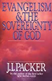 Evangelism and the Sovereignty of God, J. I. Packer, 083081339X