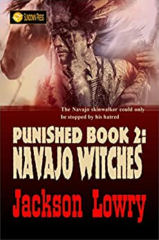 Navajo Witches (Punished Book 2) by [Lowry, Jackson]