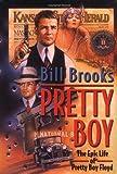 Pretty Boy: The Epic Life of Pretty Boy Floyd