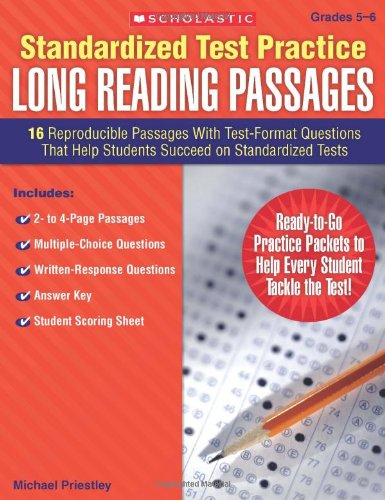 Standardized Test Practice: Long Reading Passages: Grades 5-6: 16 Reproducible Passages With Test-Format Questions That Help Students Succeed on Standardized Tests -