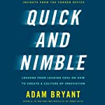 Quick and Nimble: Creating a Corporate Culture of Innovation | Adam Bryant