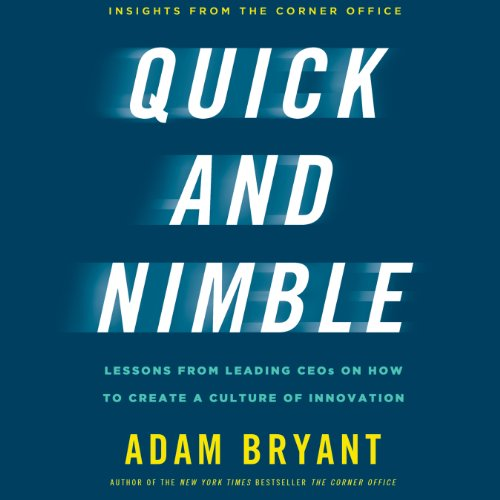 Quick and Nimble: Creating a Corporate Culture of Innovation by Macmillan Audio
