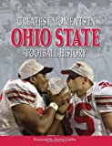 Greatest Moments in Ohio State Football History, Bruce Hooley, 1572438991