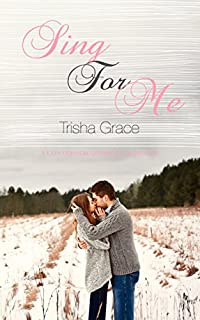Sing For Me: A Contemporary Sweet Romance by Trisha Grace ebook deal