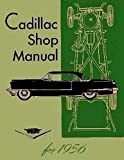 1956 Cadillac Repair Shop and Service Manual Deville, Eldorado, Series 62, 60 Special Fleetwood, Commercial