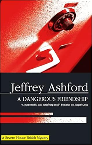 A Dangerous Friendship (Severn House British Mysteries (Pdf))