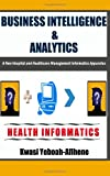 Business Intelligence and Analytics, Kwasi Yeboah-Afihene, 1495217361