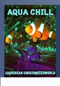 Aqua Chill - Carribean Underwaterworld Vol. 2