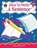 How to Write a Sentence, Grades 3-5, Kathleen Christopher Null, 1576903265