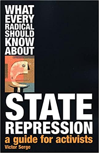 What Every Radical Should Know About State Repression A Guide for Activists