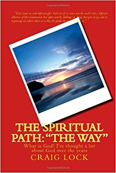 The Spiritual Path: 'The Way': What is God? I?ve thought a lot about God over the years