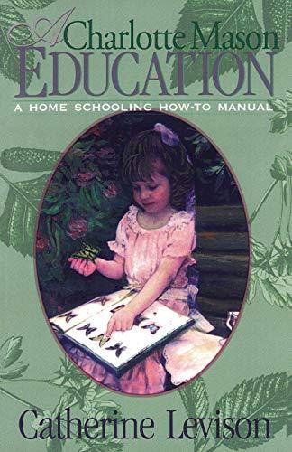 A Charlotte Mason Education: A Home Schooling