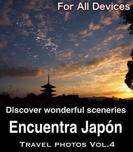 Descargar Libro Encuentra Japón Vol.4/ For All Devices: Guía De Turismo Y El Libro De Fotos De Viajes De Japón Club Zen