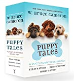 img - for Puppy Tales: A Dog's Purpose Boxed Set: Ellie's Story, Bailey's Story, and Molly's Story (A Dog's Purpose Puppy Tales) book / textbook / text book