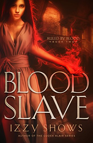 Blood slave ruled by blood book 2 kindle edition by izzy shows blood slave ruled by blood book 2 by shows izzy fandeluxe PDF