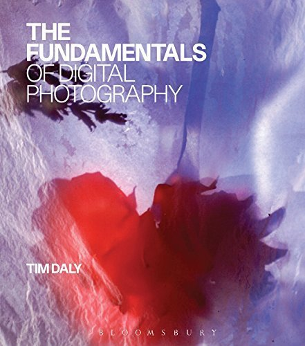 The Fundamentals of Digital Photography by Tim Daly - Mall Daly City