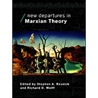 New Departures in Marxian Theory (Economics as Social Theory)