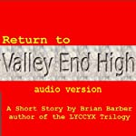 Return to Valley End High | Brian Barber