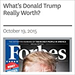 What's Donald Trump Really Worth? | Randall Lane