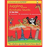 """Juggling and Acrobatic Stunts: Coloring and Activity Book (Extended): The author has various of Books which giving to children the values of physical arts. Related themes: """"Juggling & Acrobatic Stunts"""", """"Capoeira"""" etc."""