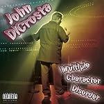 Multiple Character Disorder | John DiCrosta