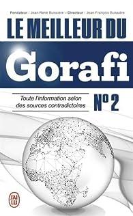 Le meilleur du Gorafi N°2 : Toute l'information selon des sources contradictoires par Jean-François Buissière