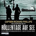 Höllentage auf See: In den Händen von somalischen Piraten - gerettet von Navy Seals | Richard Phillips,Stephan Talty