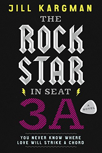 Image of The Rock Star in Seat 3A: A Novel