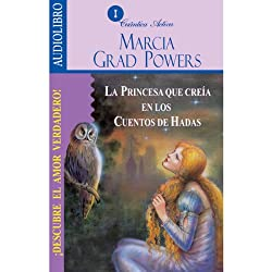 La princesa que creía en los cuentos de hadas [The Princess who belived in Fairy Tales]