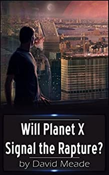 Will Planet X Signal the Rapture? by [Meade, David]