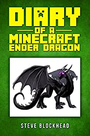 Diary of a Minecraft Ender Dragon Book 1- A Lonely Life: An Unofficial Minecraft Book for Kids