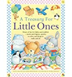 img - for A Treasury for Little Ones : Hours of Fun for Babies and Toddlers - Stories and Rhymes, Puzzles to Solve, and Things to Make and Do(Hardback) - 2014 Edition book / textbook / text book