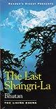 The Last Shangri-La: Bhutan (The Living Edens)