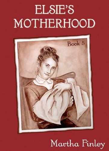 Elsie's Motherhood: Library Edition (Original Elsie Classics (Audio)) by Blackstone Audio Inc